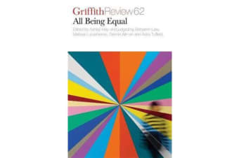 Griffith Review 62 - All Being Equal - The Novella Project VI