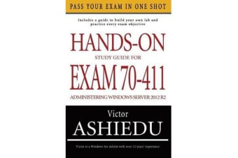 Hands-On Study Guide for Exam 70-411 - Administering Windows Server 2012 R2