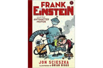 Frank Einstein and the Antimatter Motor Book 1
