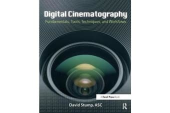 Digital Cinematography - Fundamentals, Tools, Techniques, and Workflows