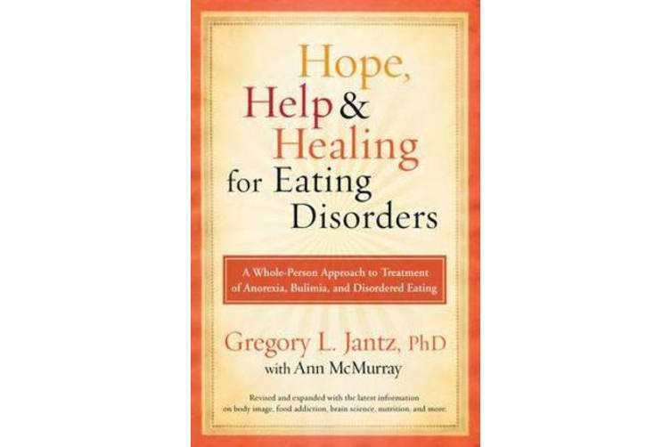 Hope, Help & Healing for Eating Disorders - A Whole-Person Approach to Treatment of Anorexia, Bulimia, and Disordered Eating