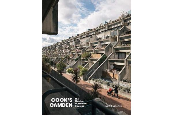 Cook's Camden - The Making of Modern Housing