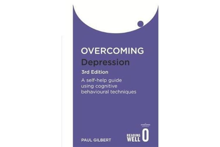 Overcoming Depression 3rd Edition - A self-help guide using cognitive behavioural techniques