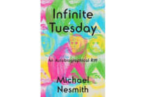 Infinite Tuesday - An Autobiographical Riff