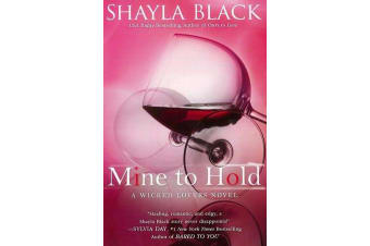 Mine to Hold - A Wicked Lovers Novel