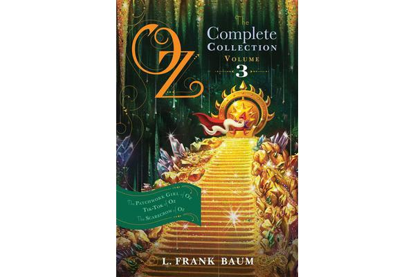 Oz, the Complete Collection Volume 3 bind-up - The Patchwork Girl of Oz; Tik-Tok of Oz; The Scarecrow of Oz