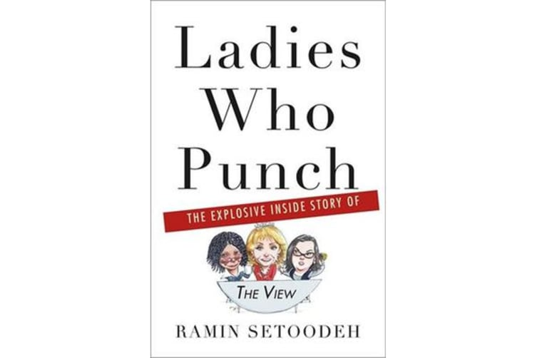 """Ladies Who Punch - The Explosive Inside Story of """"the View"""""""