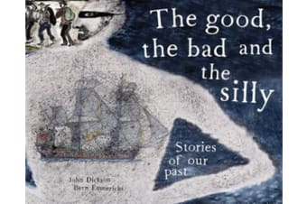 The Good, the Bad and the Silly - Stories of our past
