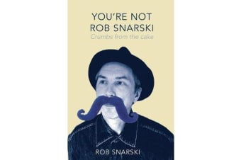You're Not Rob Snarski - Crumbs from the Cake