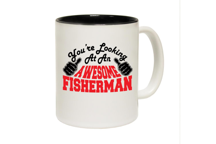 123T Funny Mugs - Fisherman Youre Looking Awesome - Black Coffee Cup