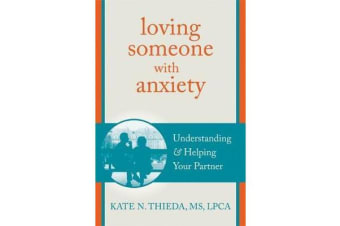 Loving Someone with Anxiety - Understanding and Helping Your Partner