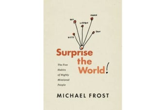 Surprise the World - The Five Habits of Highly Missional People