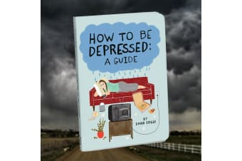How To Be Depressed: A Guide Book | Hilariously Not-Depressing!