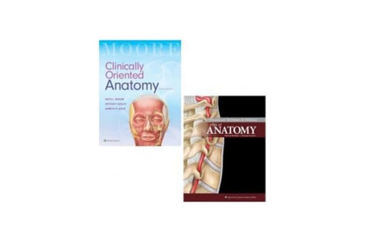 Package of Moore's Clinically Oriented Anatomy 8e & Lippincott  Williams and Wilkins Atlas of Anatomy