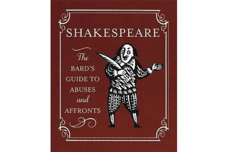 Shakespeare - The Bard's Guide to Abuses and Affronts