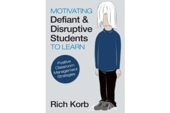 Motivating Defiant and Disruptive Students to Learn - Positive Classroom Management Strategies