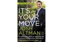 It's Your Move - My Million Dollar Method For Taking Risks With Confidence And Succeeding At Work And Life