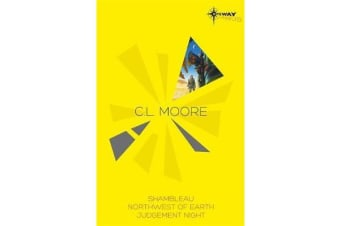 C.L. Moore SF Gateway Omnibus - Jirel of Joiry, Northwest of Earth, Judgement Night