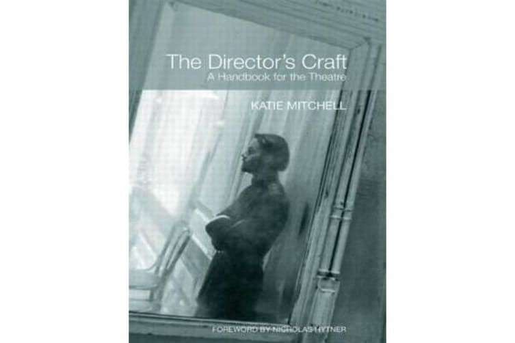 The Director's Craft - A Handbook for the Theatre