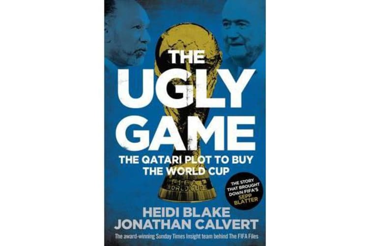 The Ugly Game - The Qatari Plot to Buy the World Cup