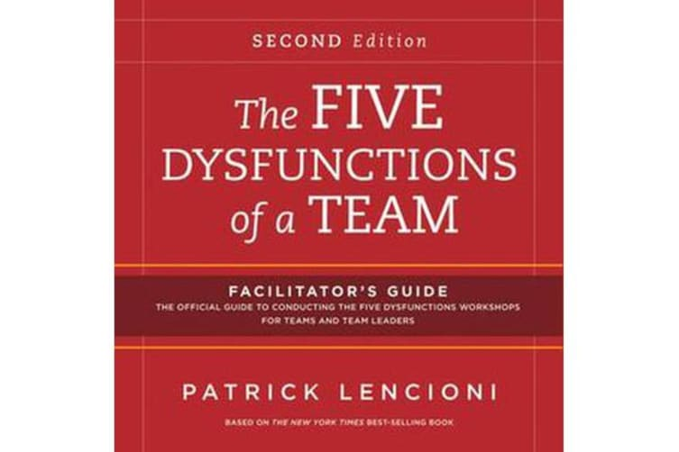 The Five Dysfunctions of a Team - Facilitator's Guide Set