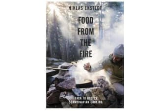 Food from the Fire - The Scandinavian flavours of open-fire cooking