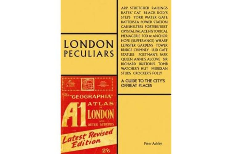 London Peculiars - A Guide to the City's Offbeat Places