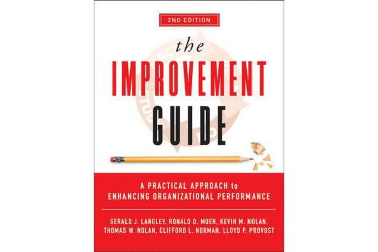 The Improvement Guide - A Practical Approach to Enhancing Organizational Performance