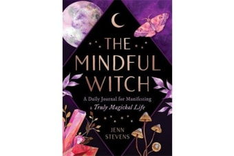 The Mindful Witch - A Daily Journal for Manifesting a Truly Magickal Life