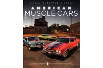 American Muscle Cars - A Full-Throttle History