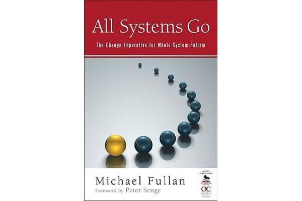 All Systems Go - The Change Imperative for Whole System Reform
