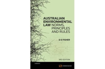 Australian Environmental Law - Norms, Principles & Rules,