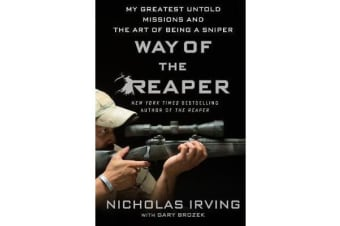 Way of the Reaper - My Greatest Untold Missions and the Art of Being a Sniper