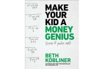 Make Your Kid a Money Genius (Even If You're Not) - A Parents' Guide for Kids 3 to 23
