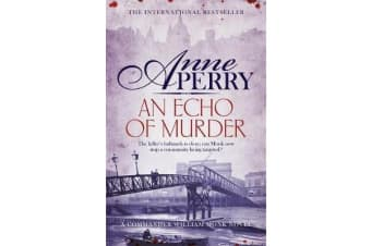 An Echo of Murder (William Monk Mystery, Book 23) - A thrilling journey into the dark streets of Victorian London