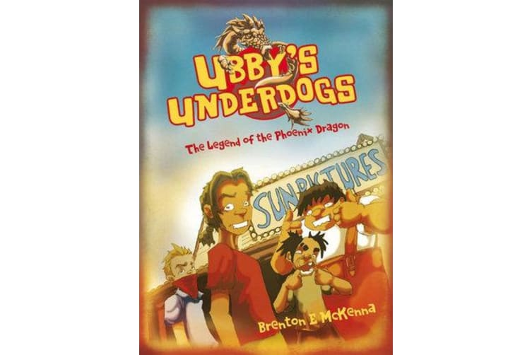 Ubby's Underdogs - The Legend of the Phoenix Dragon