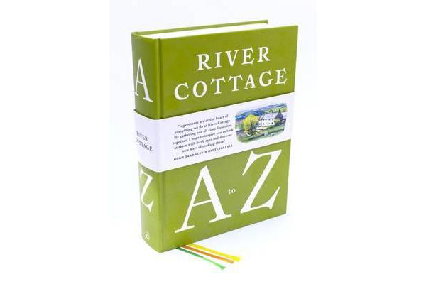 River Cottage A to Z - Our Favourite Ingredients, & How to Cook Them