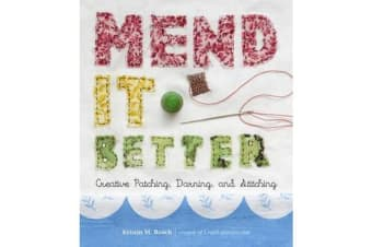Mend it Better - Creative Patching, Darning, and Stitching
