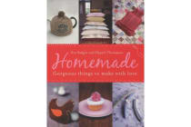 Homemade - Gorgeous Things to Make with Love