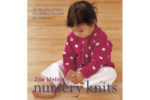 Nursery Knits - 25 Easy-Knit Designs for Clothes, Toys and Decorations