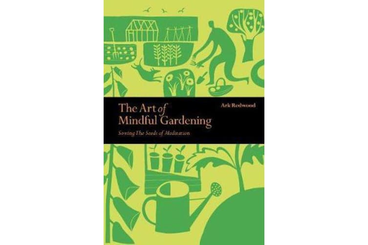 The Art of Mindful Gardening - Sowing the Seeds of Meditation