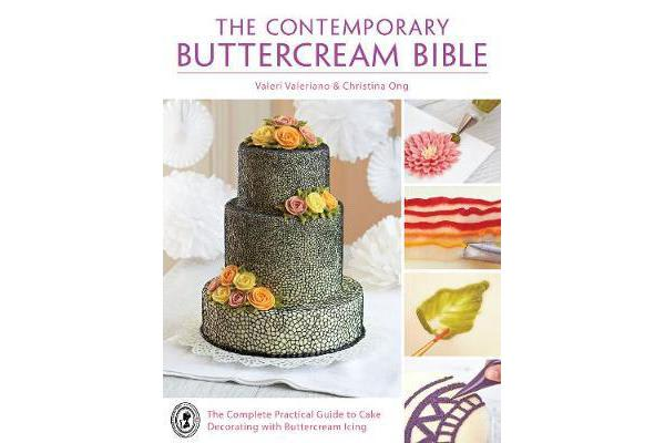 Image of The Contemporary Buttercream Bible - The complete practical guide to cake decorating with buttercream icing