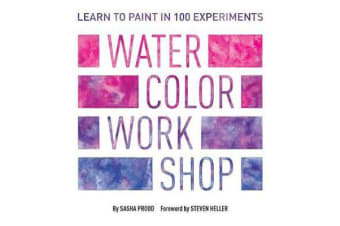 Watercolor Workshop - Learn to Paint in 100 Experiments