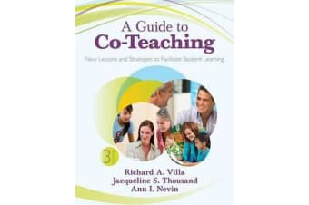 A Guide to Co-Teaching - New Lessons and Strategies to Facilitate Student Learning