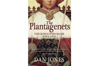 The Plantagenets - The Kings Who Made England
