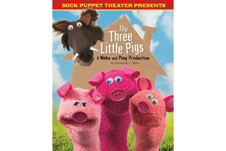 Sock Puppet Theater: Sock Puppet Theater Presents The Three Little Pigs - A  Make & Play Production