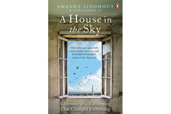 A House in the Sky - A Memoir of a Kidnapping That Changed Everything