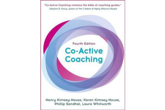 Co-Active Coaching - The proven framework for transformative conversations at work and in life - 4th edition