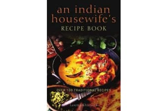 An Indian Housewife's Recipe Book - Over 100 traditional recipes