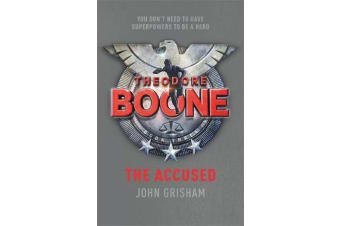Theodore Boone: The Accused - Theodore Boone 3